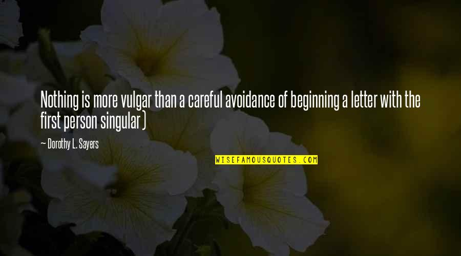 A Letter Quotes By Dorothy L. Sayers: Nothing is more vulgar than a careful avoidance