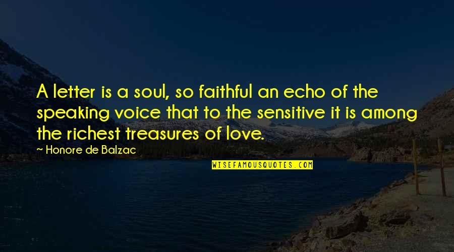 A Letter Quotes By Honore De Balzac: A letter is a soul, so faithful an