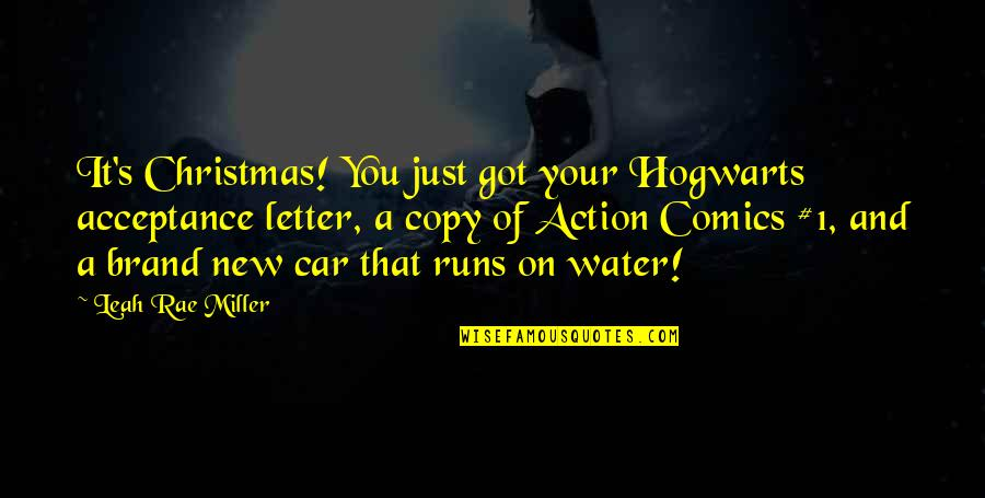 A Letter Quotes By Leah Rae Miller: It's Christmas! You just got your Hogwarts acceptance