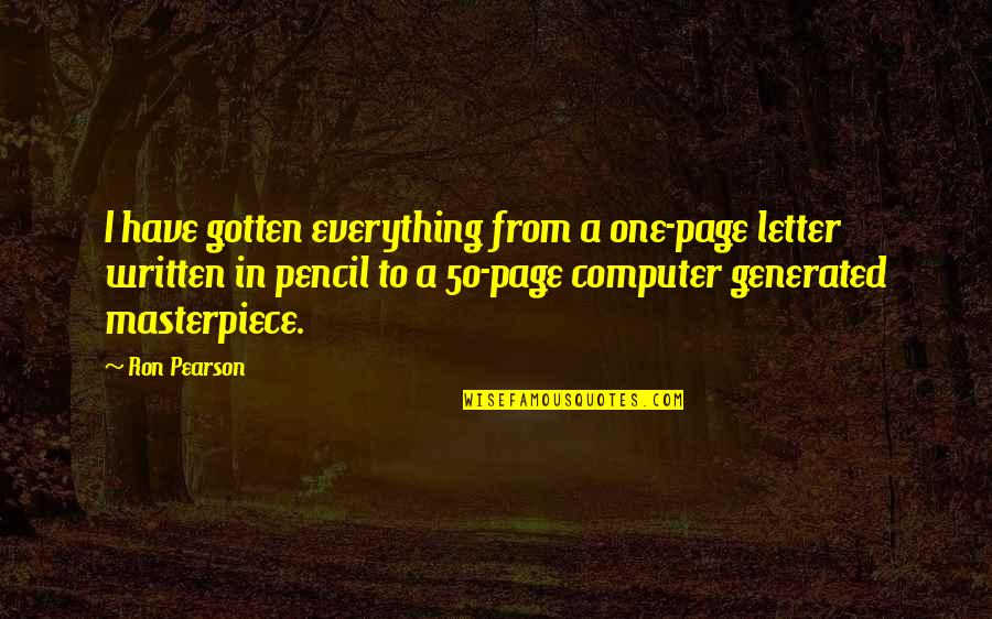 A Letter Quotes By Ron Pearson: I have gotten everything from a one-page letter