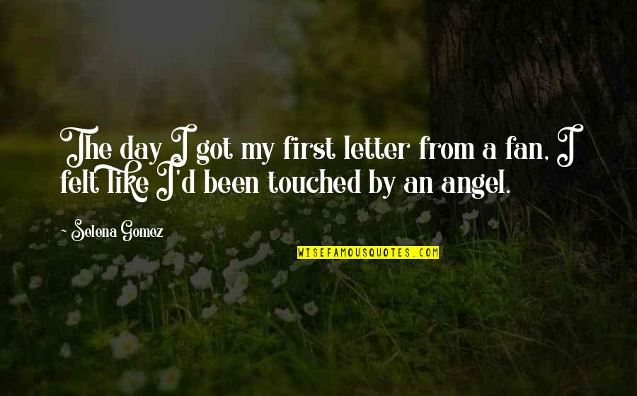 A Letter Quotes By Selena Gomez: The day I got my first letter from