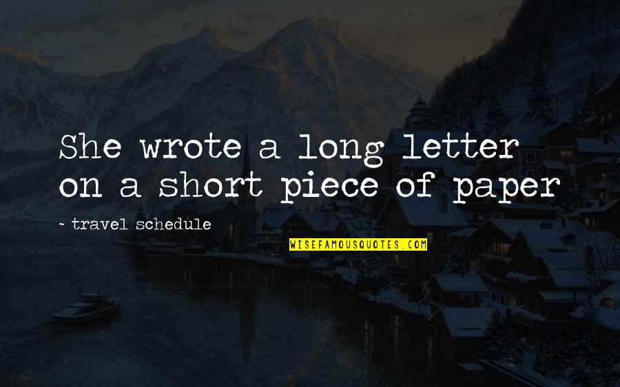 A Letter Quotes By Travel Schedule: She wrote a long letter on a short