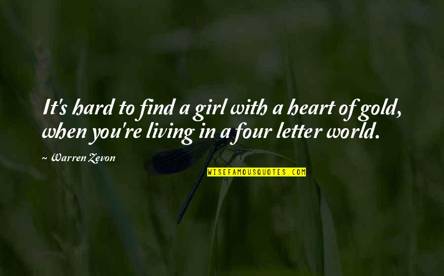 A Letter Quotes By Warren Zevon: It's hard to find a girl with a