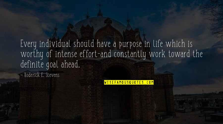 A Life Of Purpose Quotes By Roderick E. Stevens: Every individual should have a purpose in life