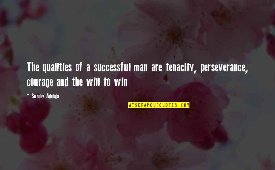 A Life Of Purpose Quotes By Sunday Adelaja: The qualities of a successful man are tenacity,