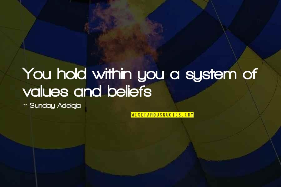 A Life Of Purpose Quotes By Sunday Adelaja: You hold within you a system of values
