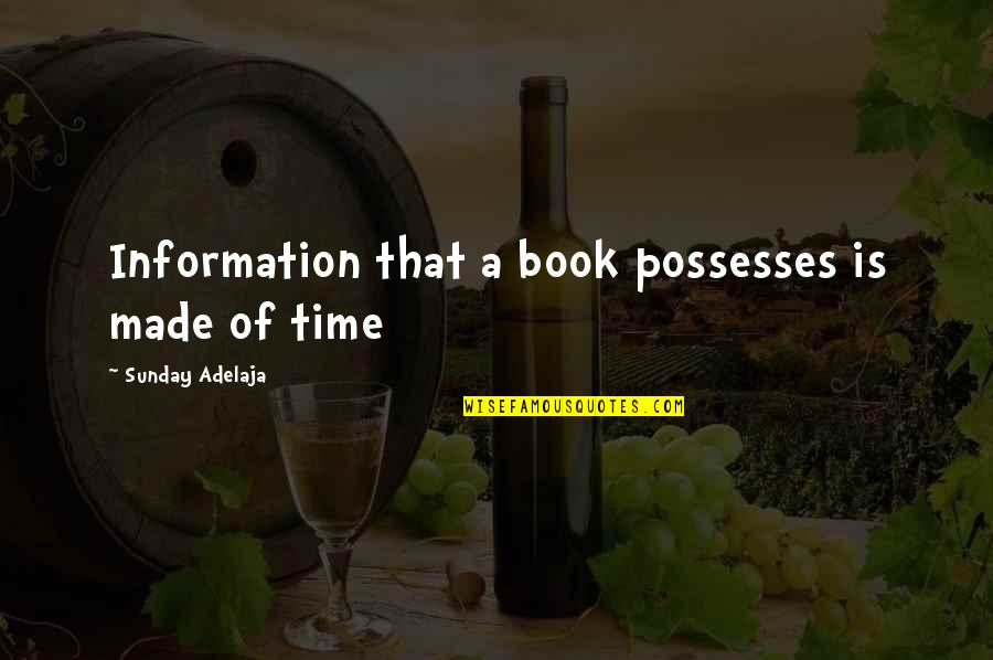 A Life Of Purpose Quotes By Sunday Adelaja: Information that a book possesses is made of