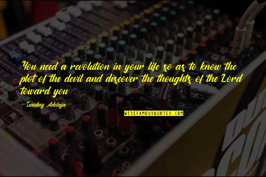 A Life Of Purpose Quotes By Sunday Adelaja: You need a revolution in your life so