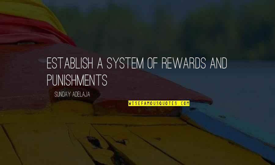 A Life Of Purpose Quotes By Sunday Adelaja: Establish a system of rewards and punishments