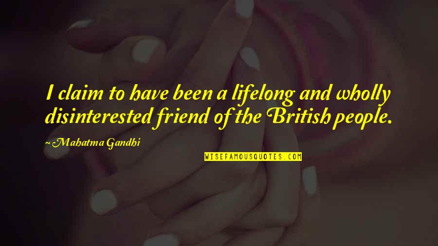 A Lifelong Friend Quotes By Mahatma Gandhi: I claim to have been a lifelong and