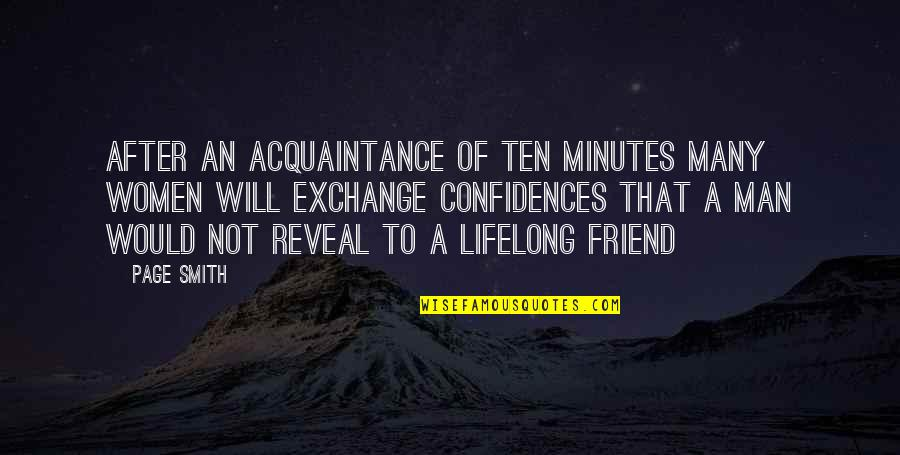 A Lifelong Friend Quotes By Page Smith: After an acquaintance of ten minutes many women
