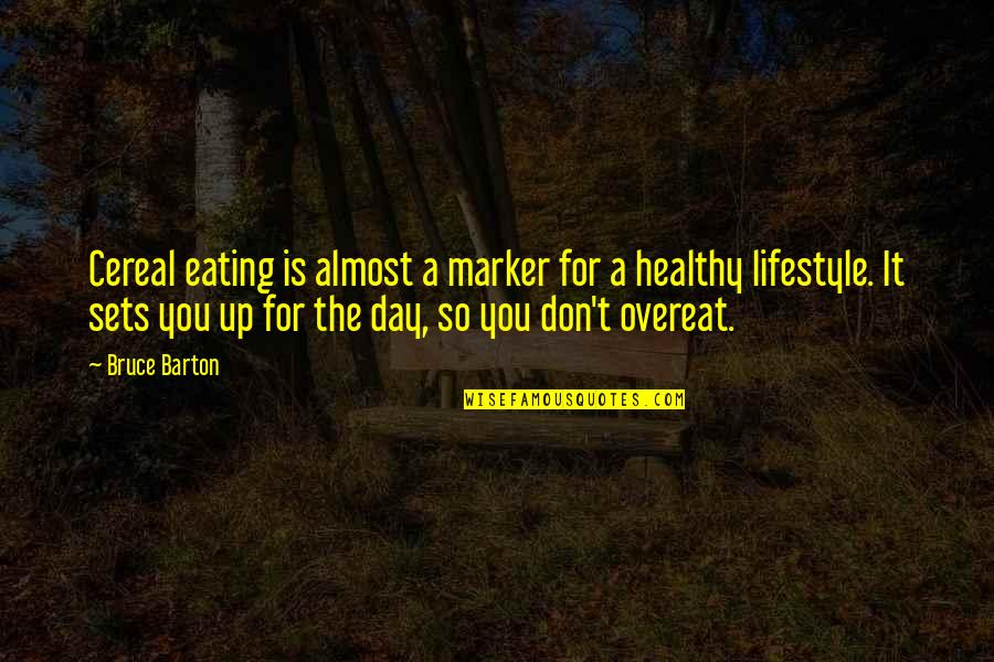 A Lifestyle Quotes By Bruce Barton: Cereal eating is almost a marker for a
