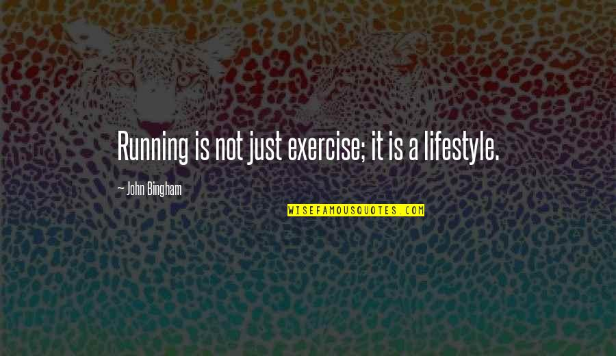 A Lifestyle Quotes By John Bingham: Running is not just exercise; it is a