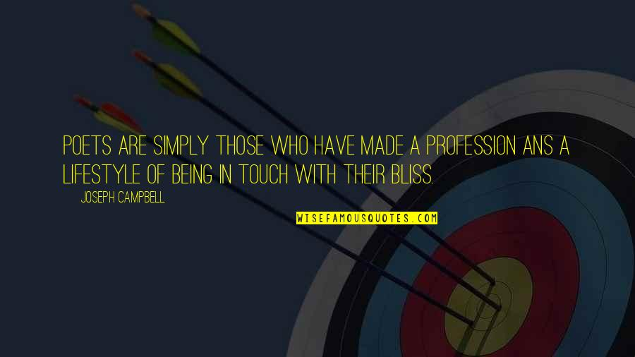 A Lifestyle Quotes By Joseph Campbell: Poets are simply those who have made a