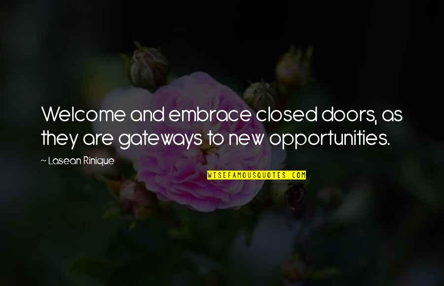 A Lifestyle Quotes By Lasean Rinique: Welcome and embrace closed doors, as they are