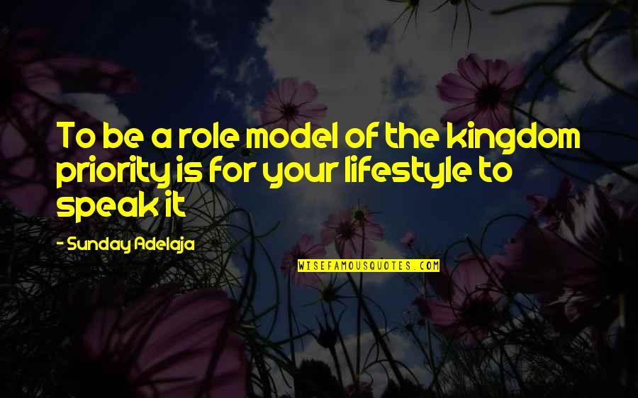 A Lifestyle Quotes By Sunday Adelaja: To be a role model of the kingdom