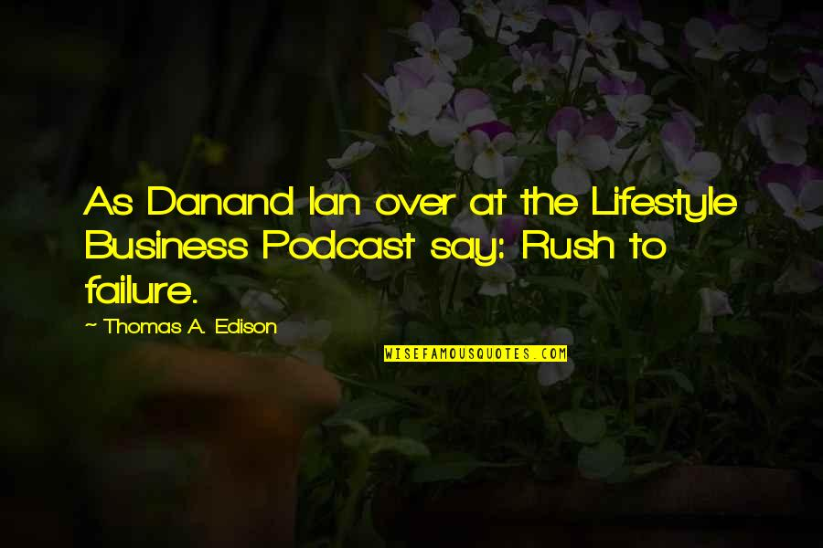 A Lifestyle Quotes By Thomas A. Edison: As Danand Ian over at the Lifestyle Business