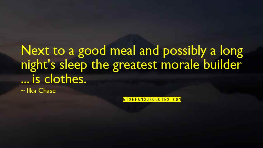 A Long Long Sleep Quotes By Ilka Chase: Next to a good meal and possibly a