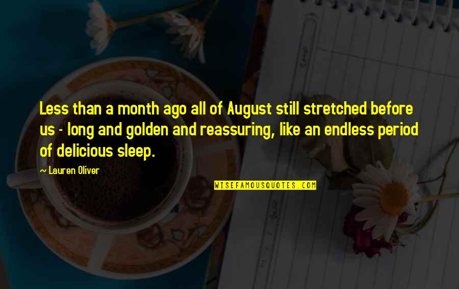 A Long Long Sleep Quotes By Lauren Oliver: Less than a month ago all of August