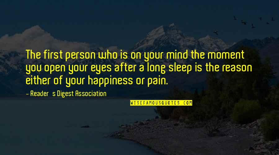 A Long Long Sleep Quotes By Reader's Digest Association: The first person who is on your mind