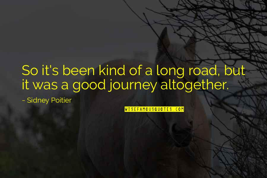 A Long Road Quotes By Sidney Poitier: So it's been kind of a long road,