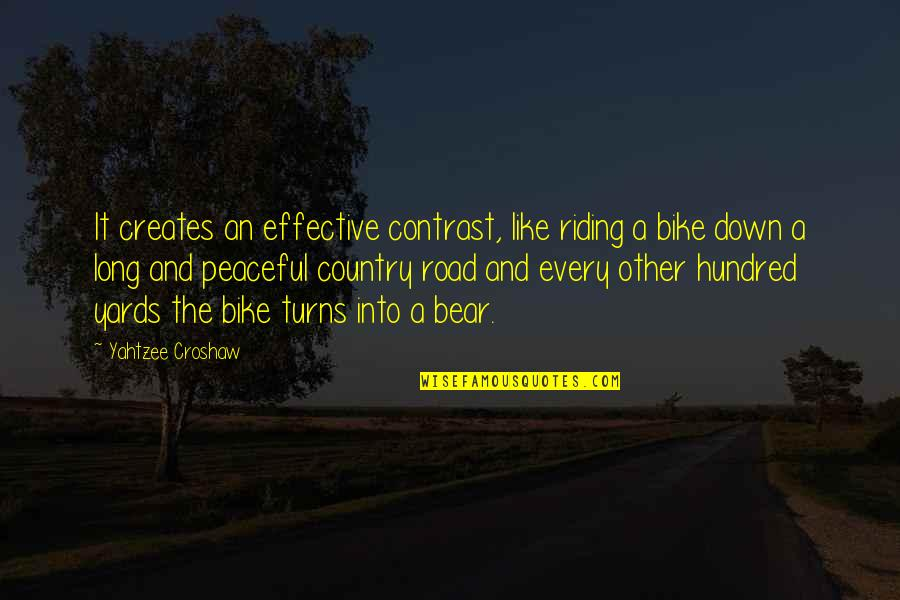 A Long Road Quotes By Yahtzee Croshaw: It creates an effective contrast, like riding a