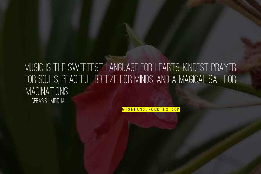 A Love For Music Quotes By Debasish Mridha: Music is the sweetest language for hearts, kindest