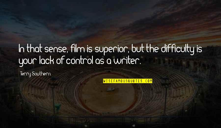 A M Superior Quotes By Terry Southern: In that sense, film is superior, but the