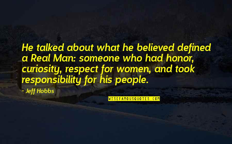 A Man Is Defined By Quotes By Jeff Hobbs: He talked about what he believed defined a