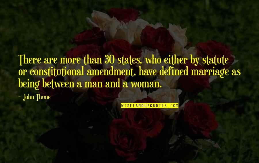 A Man Is Defined By Quotes By John Thune: There are more than 30 states, who either