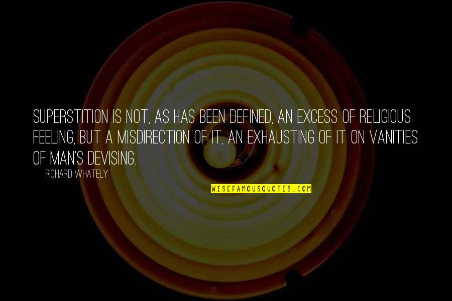 A Man Is Defined By Quotes By Richard Whately: Superstition is not, as has been defined, an