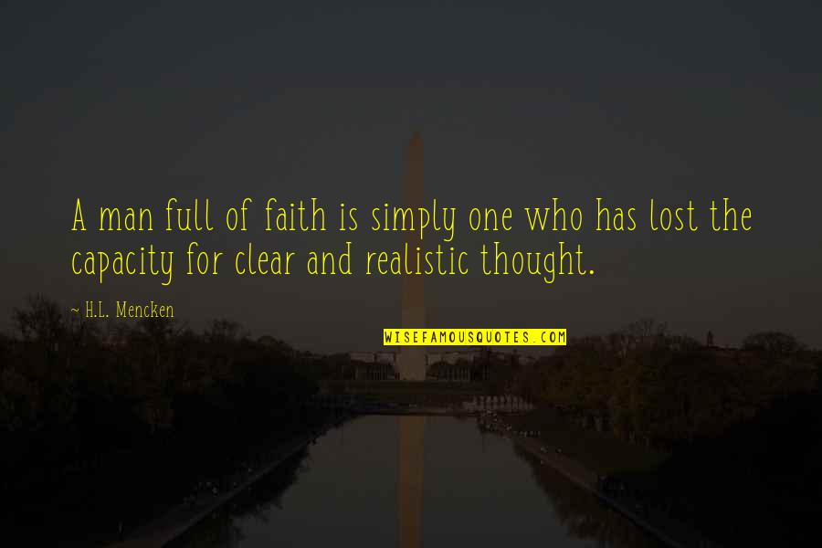 A Man Of Faith Quotes By H.L. Mencken: A man full of faith is simply one