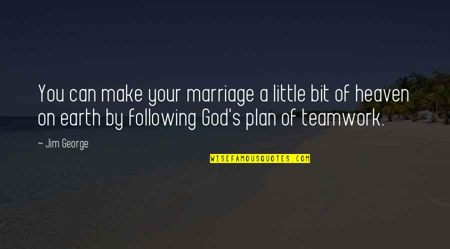 A Man Of Faith Quotes By Jim George: You can make your marriage a little bit