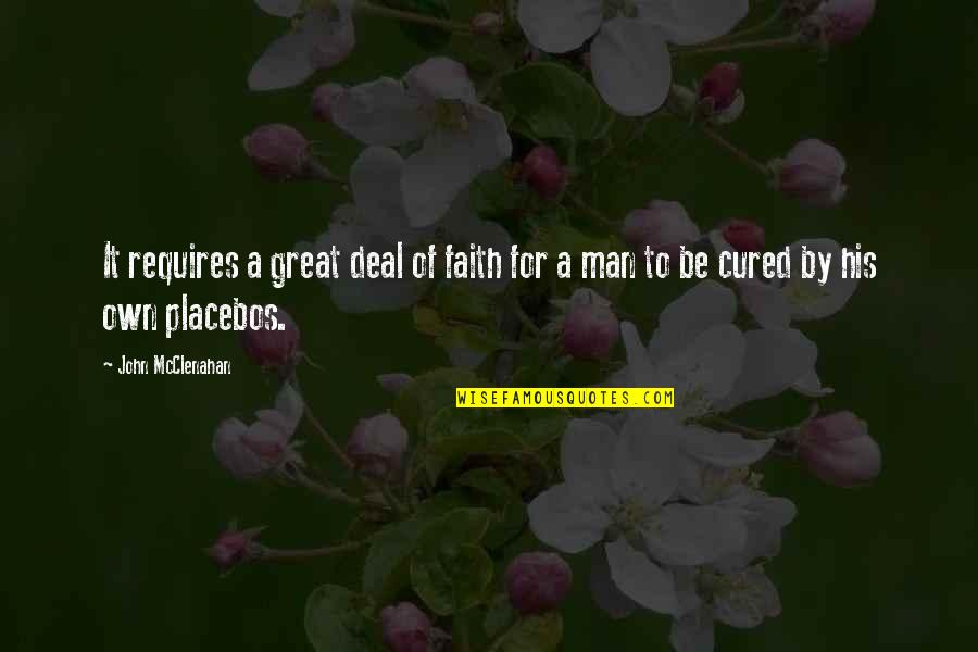 A Man Of Faith Quotes By John McClenahan: It requires a great deal of faith for