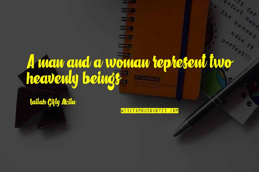 A Man Of Faith Quotes By Lailah Gifty Akita: A man and a woman represent two heavenly