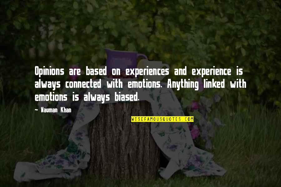 A Man Should Never Make A Woman Cry Quotes By Nauman Khan: Opinions are based on experiences and experience is