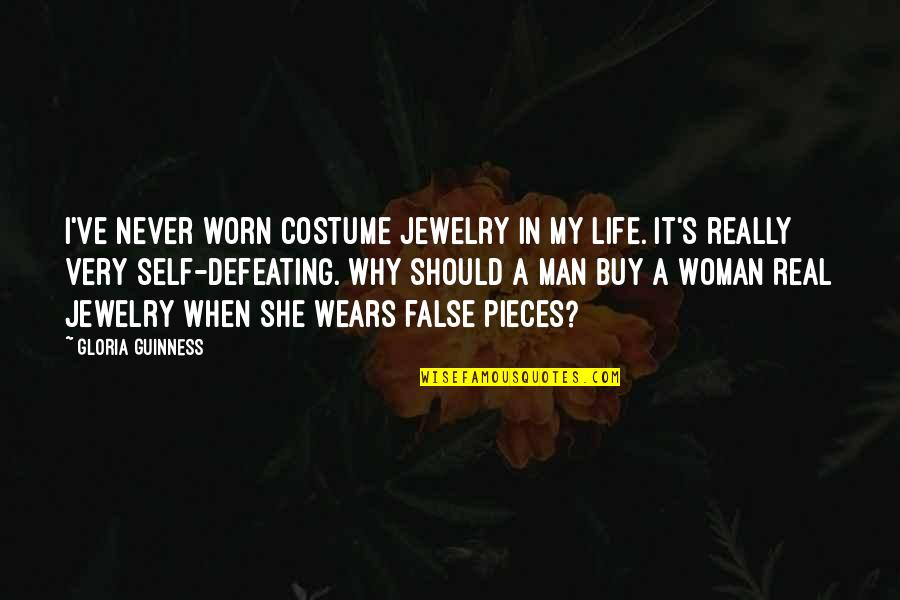 A Man Should Never Quotes By Gloria Guinness: I've never worn costume jewelry in my life.