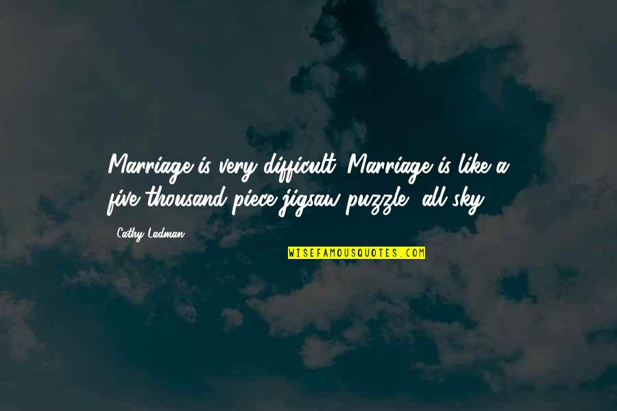 A Marriage Is Like A Quotes By Cathy Ladman: Marriage is very difficult. Marriage is like a