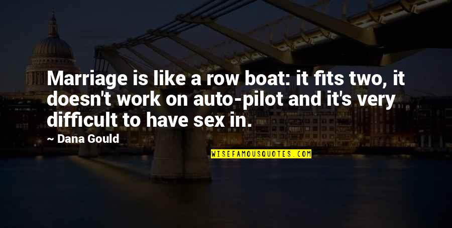 A Marriage Is Like A Quotes By Dana Gould: Marriage is like a row boat: it fits