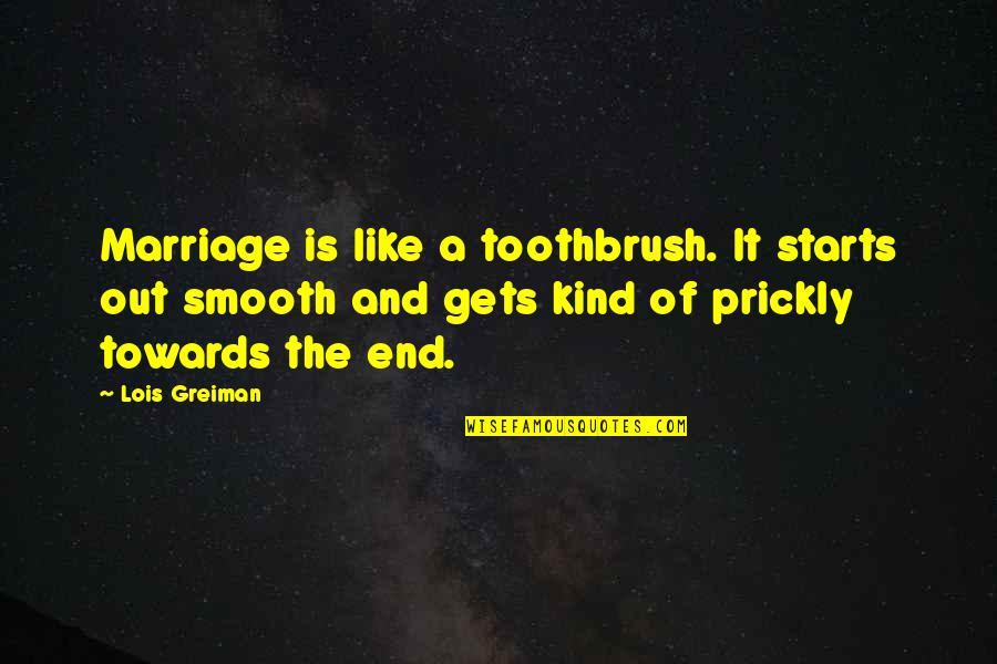 A Marriage Is Like A Quotes By Lois Greiman: Marriage is like a toothbrush. It starts out