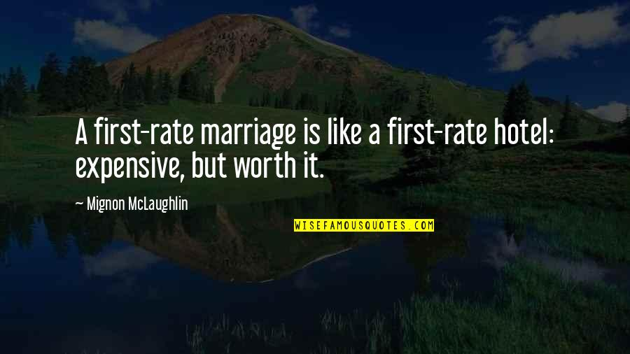 A Marriage Is Like A Quotes By Mignon McLaughlin: A first-rate marriage is like a first-rate hotel: