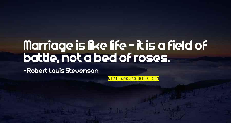 A Marriage Is Like A Quotes By Robert Louis Stevenson: Marriage is like life - it is a