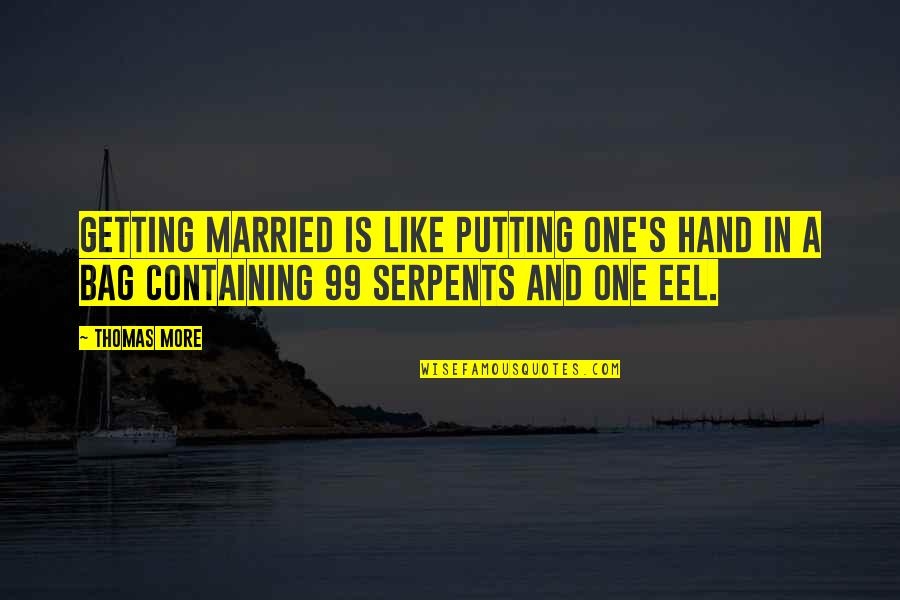 A Marriage Is Like A Quotes By Thomas More: Getting married is like putting one's hand in