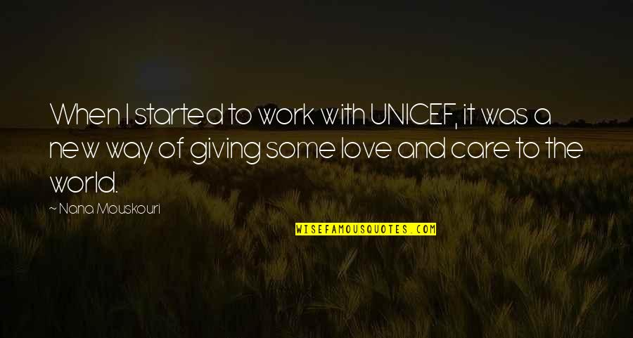 A Nana Quotes By Nana Mouskouri: When I started to work with UNICEF, it