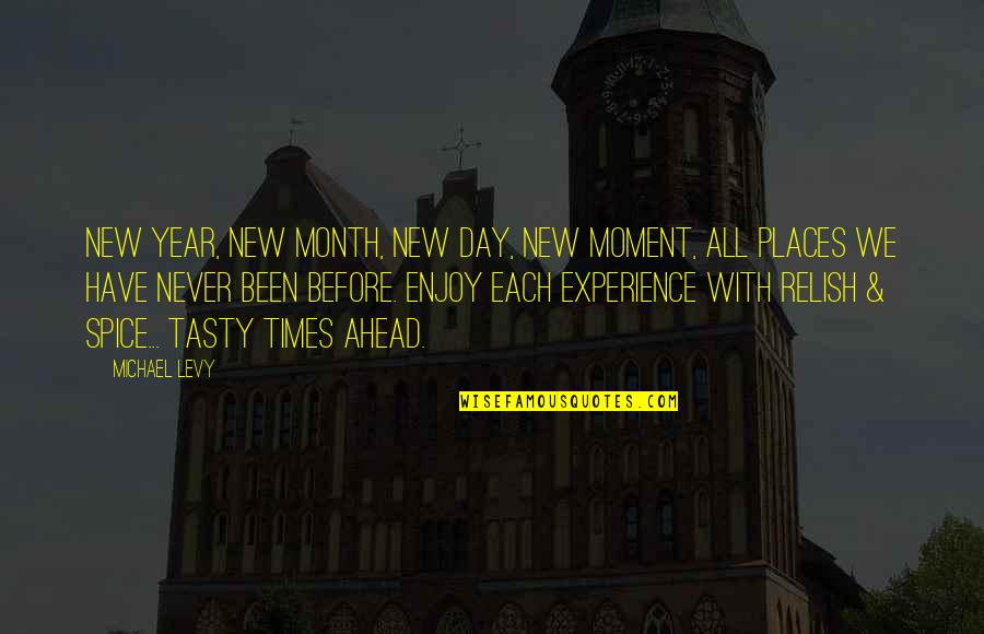 A New Year And Love Quotes By Michael Levy: New Year, new month, new day, new moment,