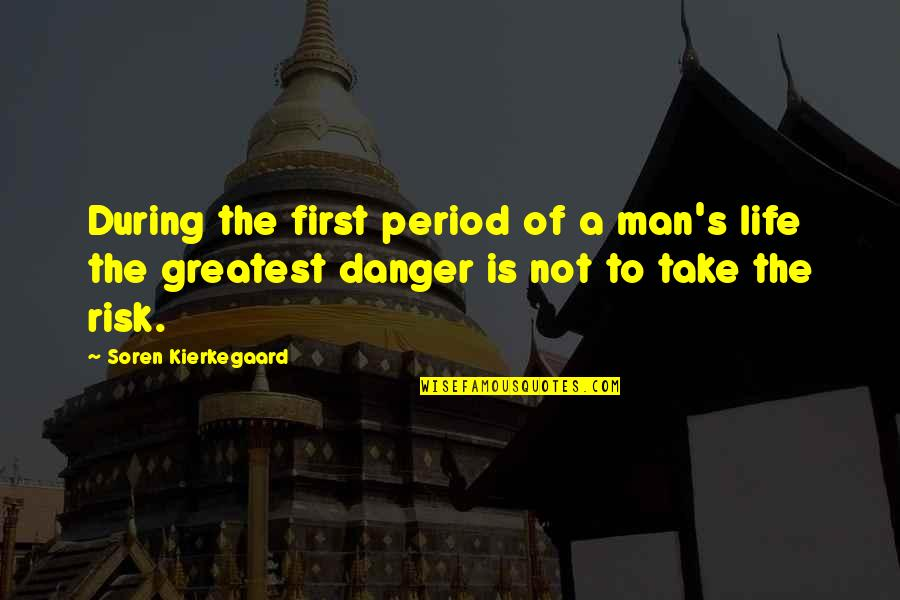 A Northern Light Quotes By Soren Kierkegaard: During the first period of a man's life