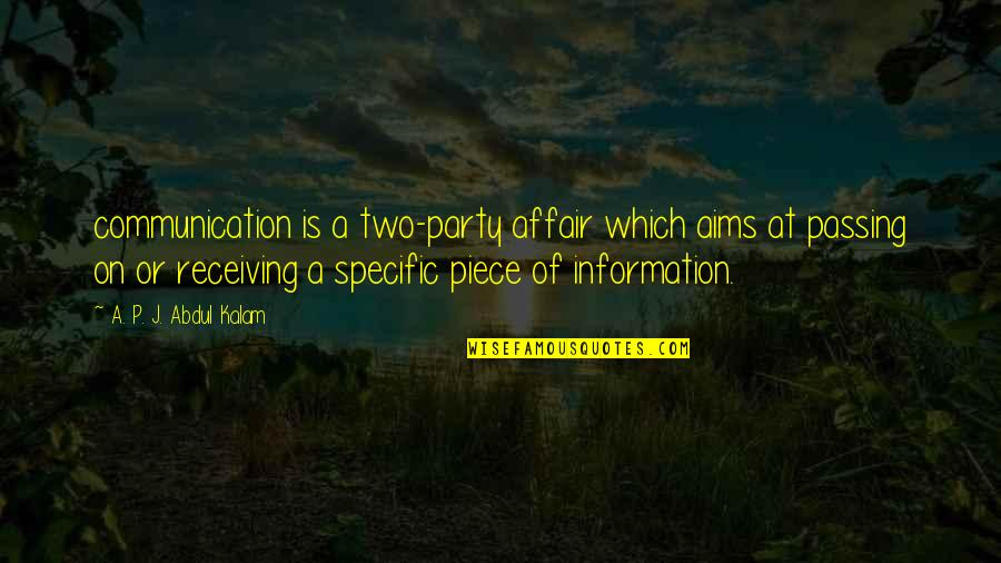 A P J Kalam Quotes By A. P. J. Abdul Kalam: communication is a two-party affair which aims at