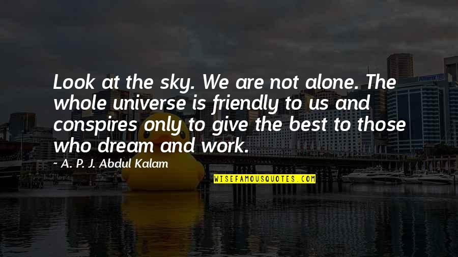 A P J Kalam Quotes By A. P. J. Abdul Kalam: Look at the sky. We are not alone.