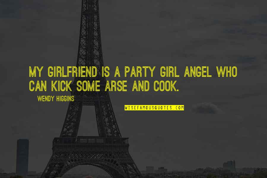 A Party Girl Quotes By Wendy Higgins: My girlfriend is a party girl angel who