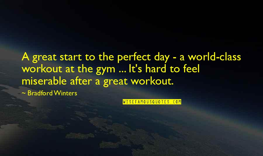 A Perfect World Quotes By Bradford Winters: A great start to the perfect day -